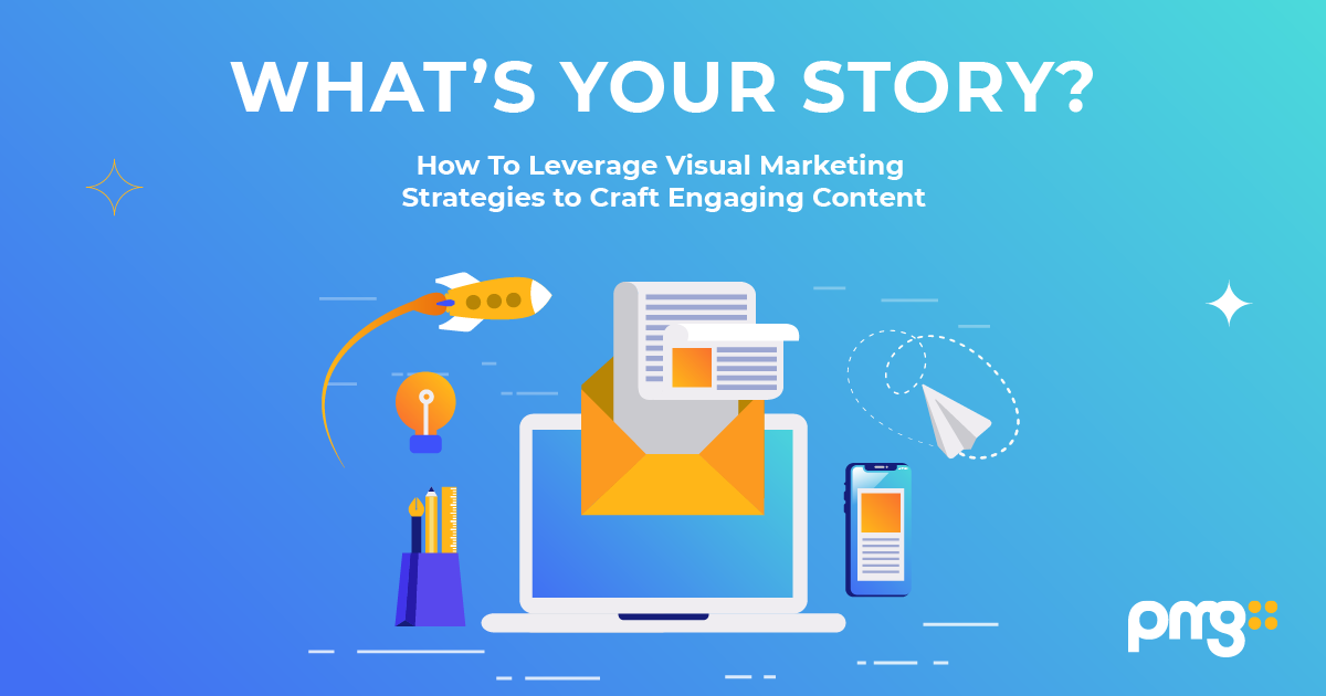 How To Leverage Visual Marketing Strategies to Craft Engaging Content