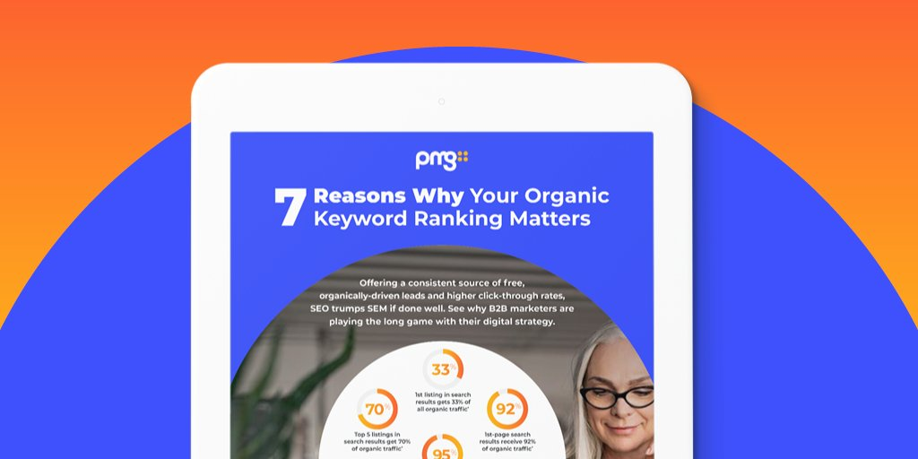 Tipsheet showing the top 7 reasons why your organic keyword rankings matter by PMG