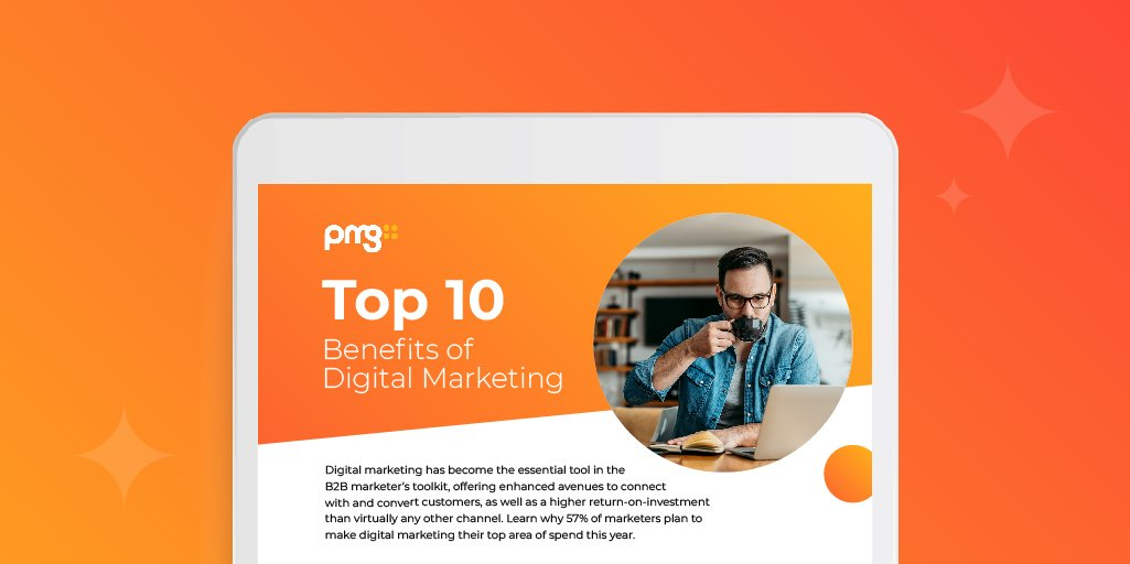 Tip sheet showing the top 10 benefits of digital marketing by PMG
